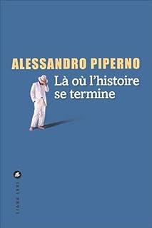 Là où l'histoire se termine, Piperno, Alessandro