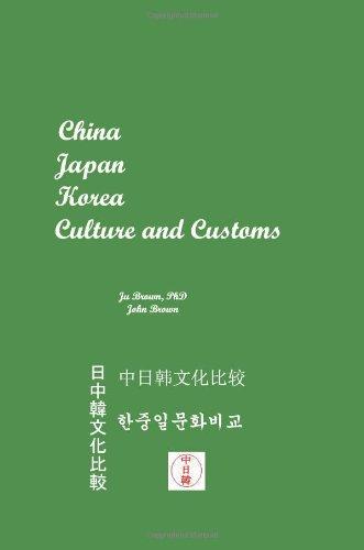 China, Japan, Korea: Culture and Customs by Ju Brown PhD., John Brown