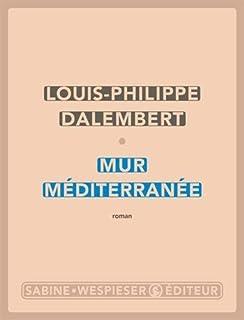 Mur Méditerranée, Dalembert, Louis-Philippe