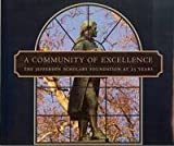 A Community of Excellence : The Jefferson Scholars Program at 25 Years, Noonan, Troupe, 0975277111