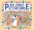 My First Picture Bible, Eira Reeves, 0802460232