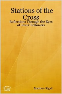 Stations of the Cross: Reflections Through the Eyes of Jesus' Followers (Stations Of The Cross Prayers And Reflections)