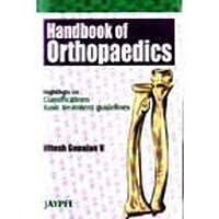 Handbook Of Orthopaedics Highlights On Classi.Basic Treat.Guidelines