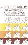A Dictionary of American Sign Language on Linguistic Principles 9780932130013