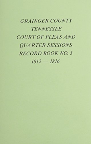 (Grainger County, Tn., Court of Pleas and Quarter Sessions Record: Book, 1812-1816 )