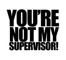 Archer You're not my supervisor JDM Black Decal Vinyl Sticker|Cars Trucks Vans Walls Laptop| Black |5.5 x 3 - Guide Gift Target