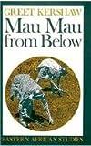 Mau Mau from Below, Kershaw, Greet, 0821411543
