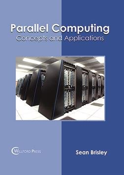 Parallel Computing: Concepts and Applications by Willford Press