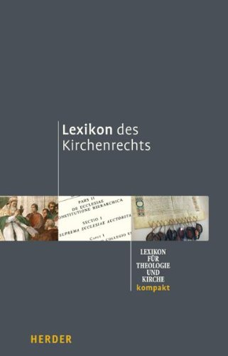 Lexikon des Kirchenrechts: [Lexikon für Theologie und Kirche kompakt]