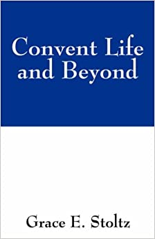 Book Convent Life and Beyond