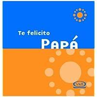 Te Felicito Papa