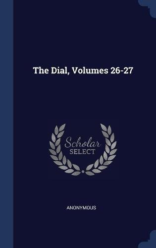 Read Online The Dial, Volumes 26-27 ebook