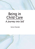 Being in Child Care: A Journey Into Self
