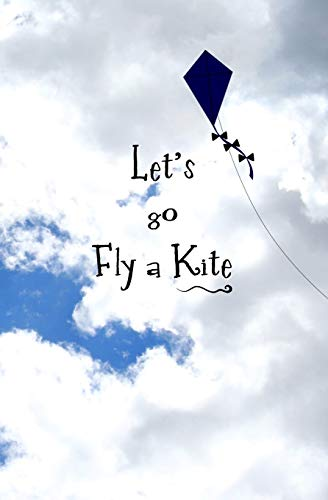 Let's Go Fly a Kite: Blank Journal and Musical Theater Quote