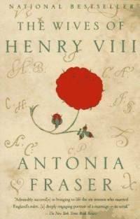 The Wives of Henry VIII (Antonia Flowers)
