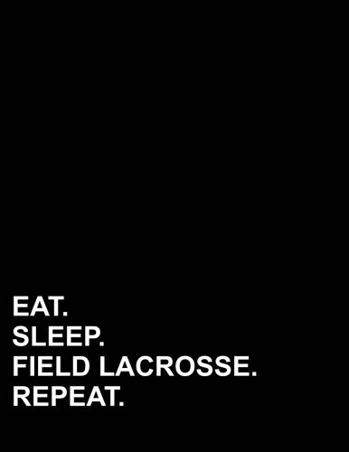 Lacrosse Note Card - Eat Sleep Field Lacrosse Repeat: Unruled Composition Book Unlined Journal, Unruled Scratch Pad, Unruled Blank Journal, 8.5