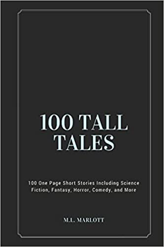 Amazon com: 100 TALL TALES: 100 One Page Short Stories Including