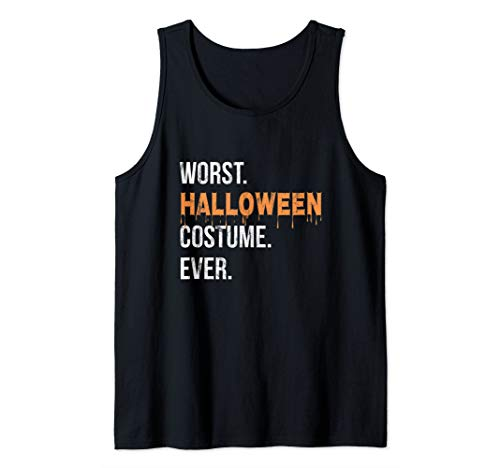 Worst Halloween Costume Ever Funny Party Tank