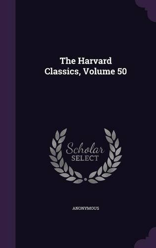 Read Online The Harvard Classics, Volume 50 ebook