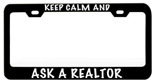 Custom Brother - KEEP CALM AND ASK A REALTOR Humor Funny Black Steel Metal License Plate Frame Auto Car SUV Tag Holder