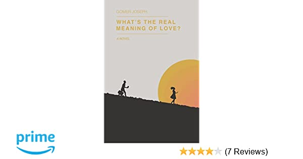 Amazoncom Whats The Real Meaning Of Love 9781521586211 Gomer