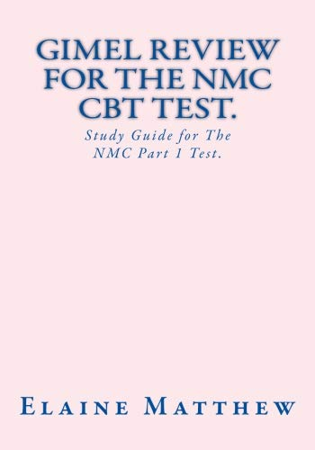 GIMEL Review For The NMC CBT Test.: Study Guide for the NMC Part 1 Test.