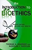 Introduction to Bioethics 4TH EDITION
