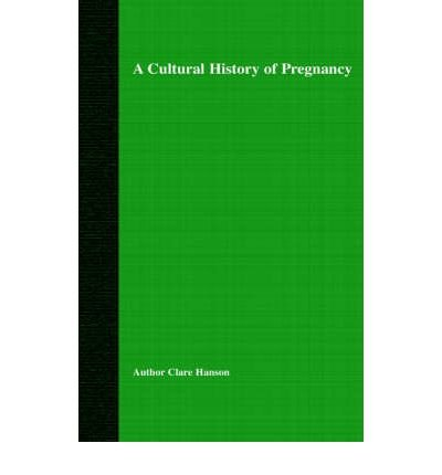 Download A Cultural History of Pregnancy : Pregnancy, Medicine and Culture, 1750-2000(Hardback) - 2004 Edition ebook