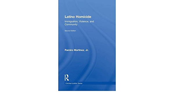 Latino Homicide: Immigration, Violence, and Community ...
