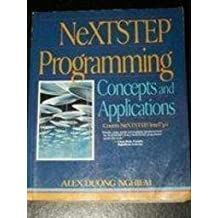 Nextstep Programming: Concepts and Applications by Alex Duong Nghiem (1993-02-03)