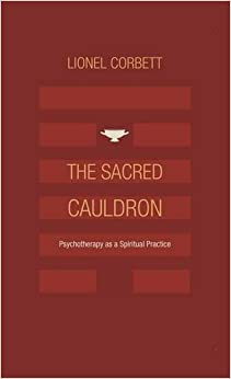 Book The Sacred Cauldron: Psychotherapy as a Spiritual Practice