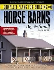 Complete Plans for Building Horse Barns Big and Small by Nancy W. Ambrosiano, Mary F. Harcourt