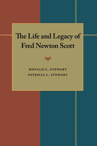 The Life and Legacy of Fred Newton Scott (Composition, Literacy, and Culture) by University of Pittsburgh Press