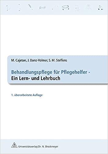 Behandlungspflege Für Pflegehelfer Ein Lern Und Lehrbuch Amazon