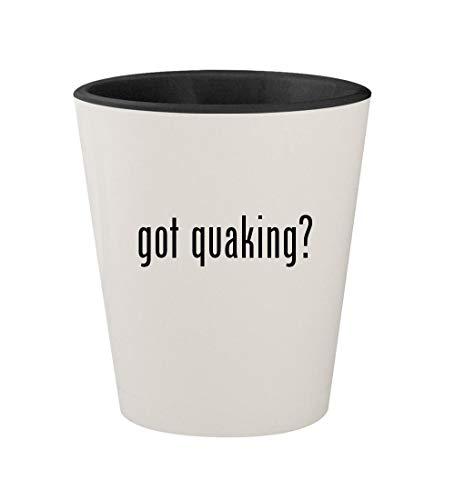 (got quaking? - Ceramic White Outer & Black Inner 1.5oz Shot Glass)