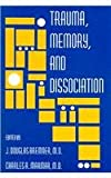 Trauma, Memory, and Dissociation, , 1585621455