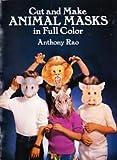 Cut and Make Animal Masks, Anthony Rao, 0486251993