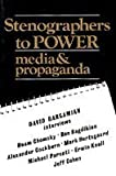 Stenographers to Power : Media and Propaganda, Barsamian, David, 0962883840