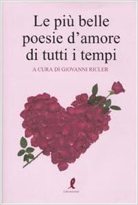 Le Più Belle Poesie Damore Di Tutti I Tempi Vol 2 Ricler G