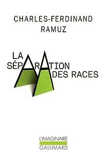 La séparation des races, Ramuz, Charles Ferdinand