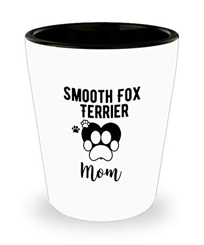 Funny Smooth Fox Terrier Shot Glass - Dog Mom - Pet Lover Gifts Tea Cup for Mom and Dad