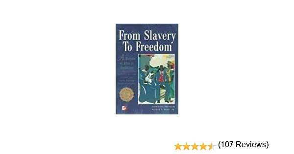 From slavery to freedom a history of african americans vol 1 from slavery to freedom a history of african americans vol 1 from the beginnings through reconstruction john hope franklin alfred a moss jr fandeluxe Image collections