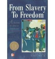 From Slavery to Freedom: A History of African Americans, Vol. 1:  From the Beginnings Through Reconstruction