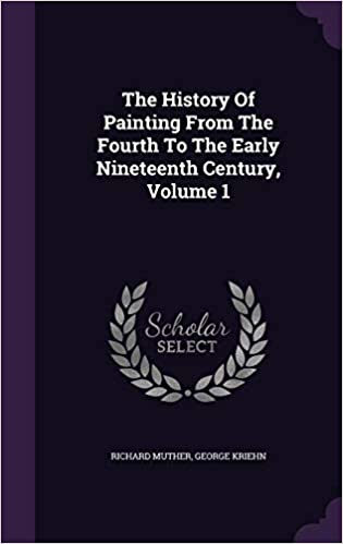 The History of Painting From the Fourth to the Early Nineteenth Century (Volume 1)