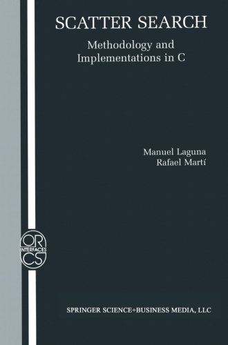 Scatter Search: Methodology and Implementations in C (Operations Research/Computer Science Interfaces Series)
