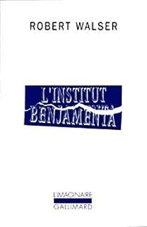 L'institut Benjamenta par Walser