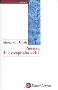 Preistoria della complessità sociale Copertina flessibile – 1 ott 2009 Alessandro Guidi Laterza 8842060267 ACAMP_book_new_8842060267