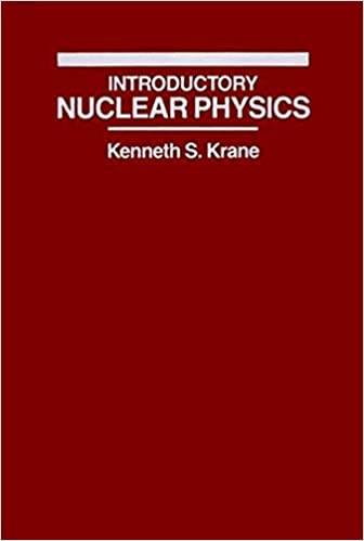 Introductory nuclear physics kenneth s krane 8580000516227 introductory nuclear physics 3rd edition fandeluxe Images