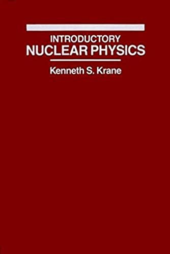 introductory nuclear physics kenneth s krane 8580000516227 rh amazon com Solution Science Velocity Physics