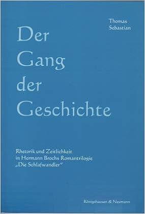 Der Gang der Geschichte: Rhetorik der Zeitlichkeit in Hermann Brochs Romantrilogie